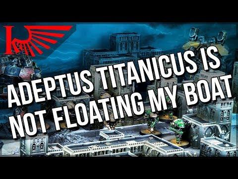 Adeptus Titanicus: I've Realised Why I Don't Want It - YouTube