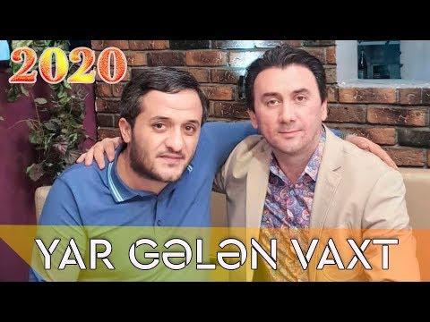 Aqsin Fateh & Orxan Lokbatan - Yar Gelen Vaxt (2020)