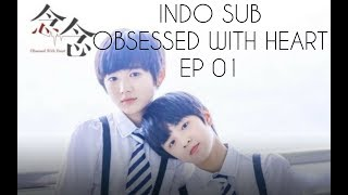 [INDO SUB] OBSESSED WITH HEART EP 01