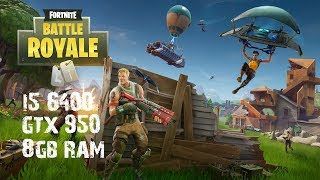 Fortnite i5 6400 + GTX 950 2GB + 8GB RAM | 1080p