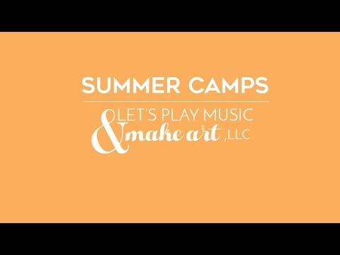 Let's Play Music & Make Art, LLC Summer Camps