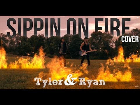 Florida Georgia Line - Sippin' On Fire (Tyler & Ryan) Cover