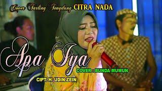 Download Lagu APA IYA || TARLING TENGDUNG || COVER BUNDA MUMUN || CITRA NADA mp3