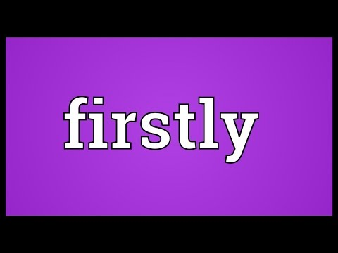 Firstly Meaning
