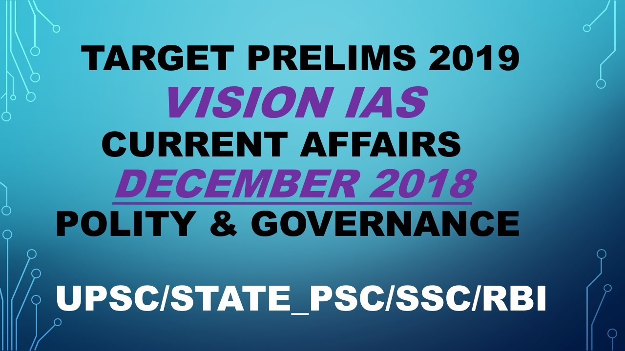 VISION IAS CURRENT AFFAIRS MAGAZINE DECEMBER 2018 (POLITY & GOVERNANCE  ):UPSC/STATE_PSC/SSC/RAILWAY