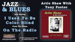 Artie Shaw - I Used To Be Color Blind