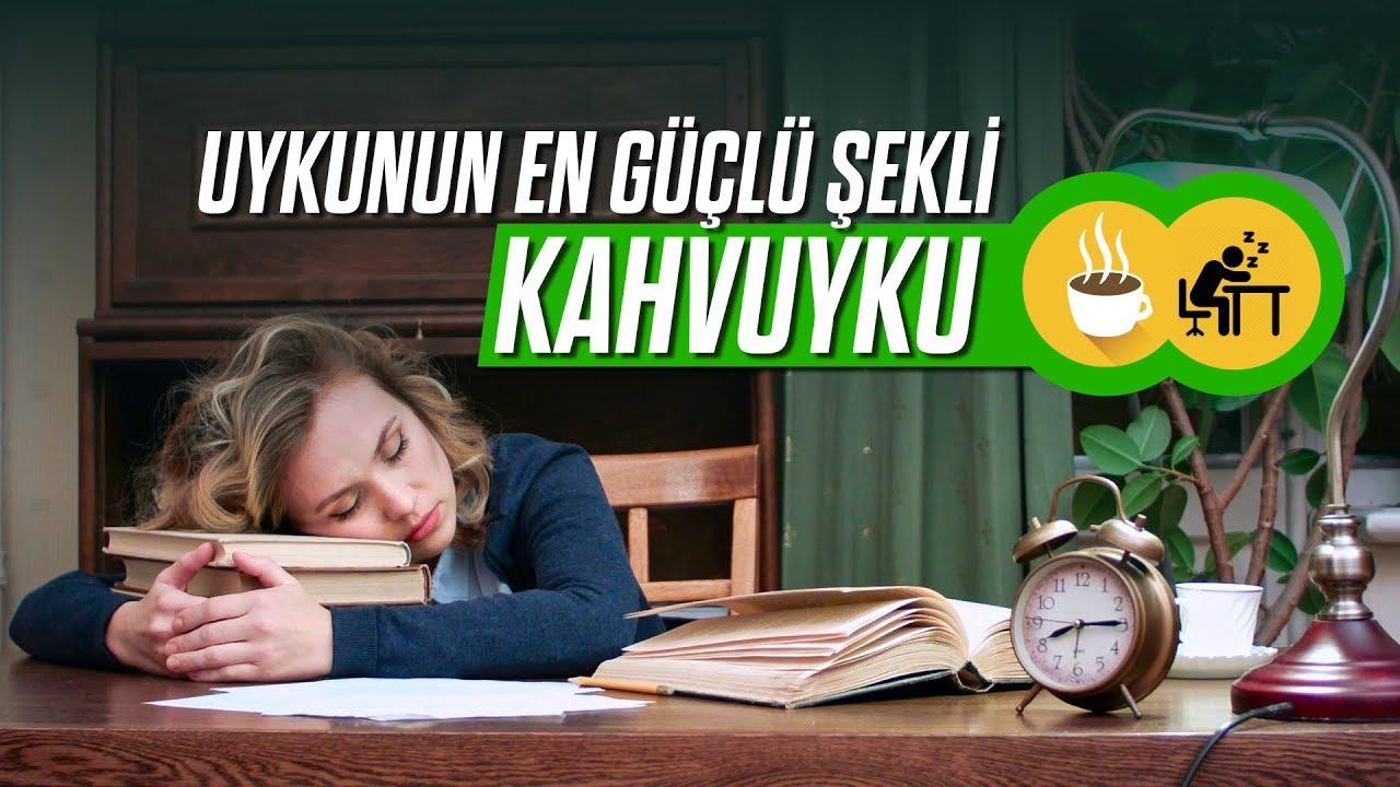 Uykunun en güçlü şekli: KAHVUYKU