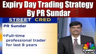 REVEALED: PR Sundar's Bank Nifty Expiry Day Trading Strategy | Morning Show | CNBC TV18