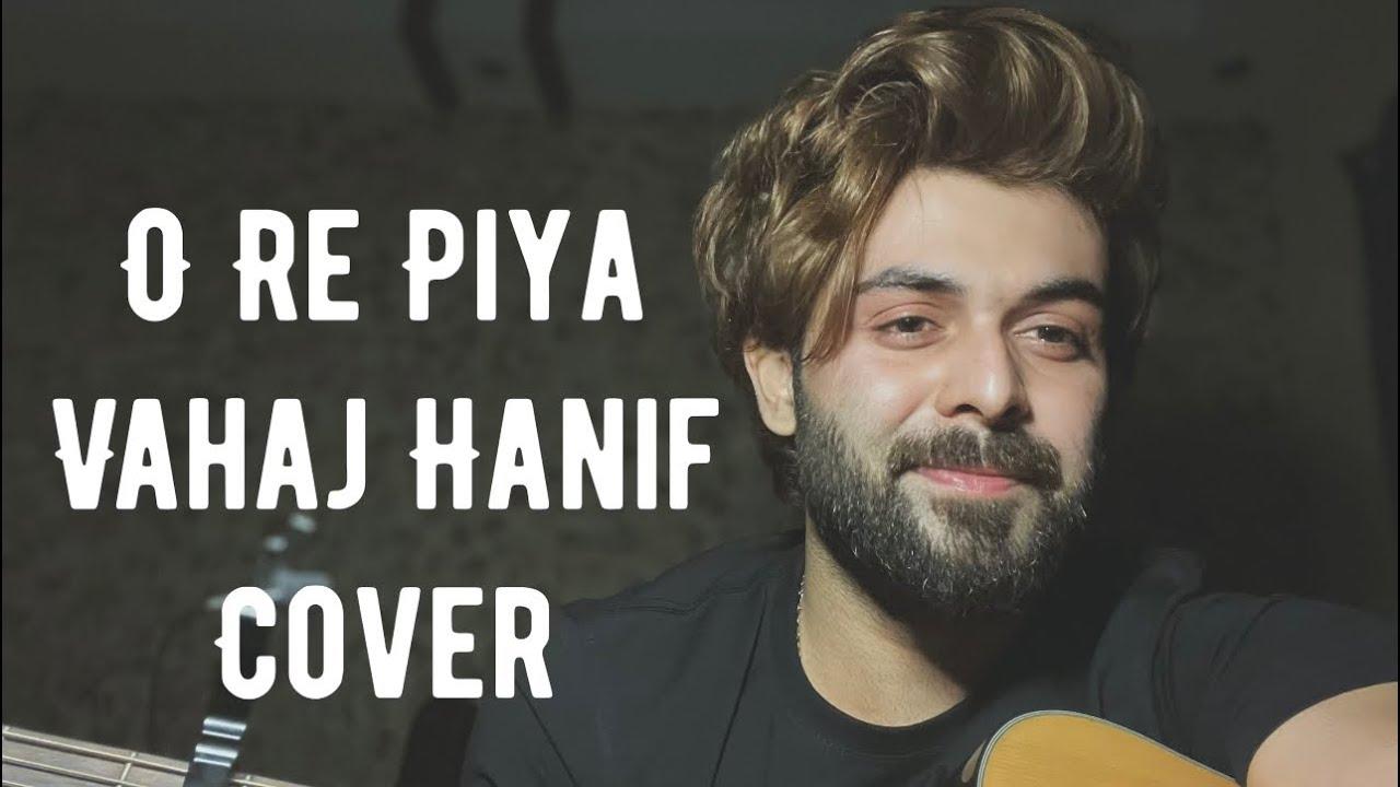 O Re Piya ( Rahat Fateh Ali Khan )    Vahaj Hanif    Cover