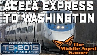 Train Simulator 2015 - [acela] Acela Express To Washington