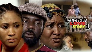 Another Love Story Season 1 - 2018 Latest Nigerian Nollywood Movie Full HD