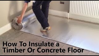 How To Insulate A Floor Prevent Cold, Foam Board Under Laminate Flooring
