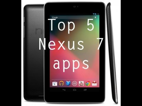 Nexus 7 Top 5 Apps