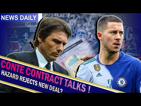 Chelsea News ||| Conte OFFERED NEW Contract ! || Conte WANTS PSG Job!? || Hazard to Madrid?