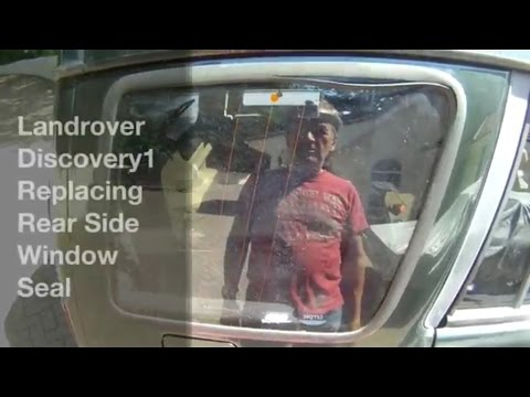 Discovery1 – Replacing Rear Side Window Seals – Removal and Refit of Window