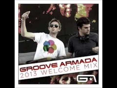 Groove Armada - 2013 Welcome Mix