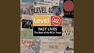 Provided to YouTube by Sony Music Entertainment Past Lives · Level 42 Past Lives - The Best Of The RCA Years ℗ 1994 SONY BMG MUSIC ENTERTAINMENT ...