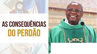 As consequências do perdão - Pe. José Augusto (16/08/18)