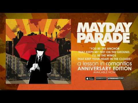 Mayday Parade - You Be the Anchor That Keeps My Feet On the Ground, I'll Be the Wings That...