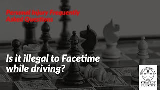 Is it illegal to Facetime while driving? | Is Facetiming while driving? | Personal Injury Attorney