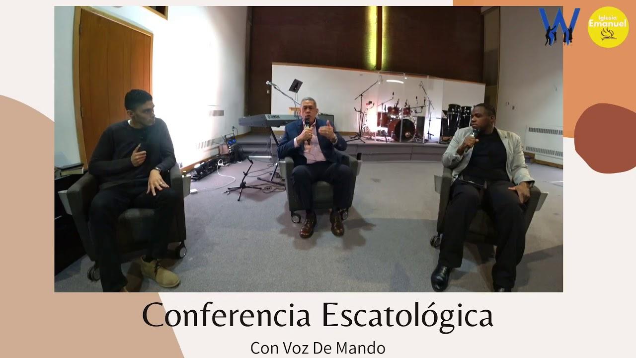Con voz de mando -Conferencia Escatologica