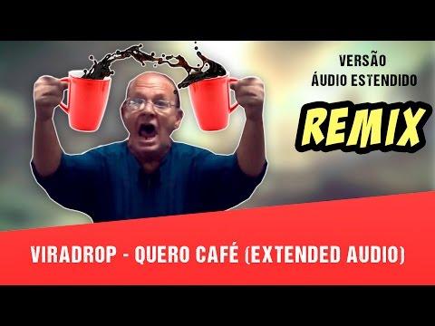 Viradrop - Quero Café (Extended Audio)