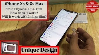 iPhone Xs & Xs Max | True Physical Dual Sim | How does it work? Will it work with Indian Sim?