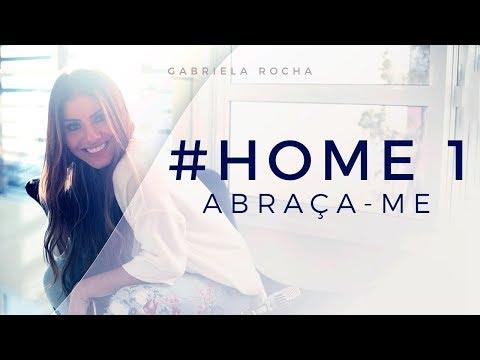 ABRAÇA-ME - GABRIELA ROCHA - HOME1