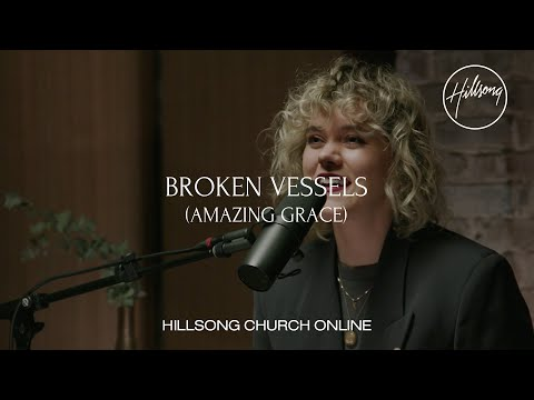 Broken Vessels (Amazing
