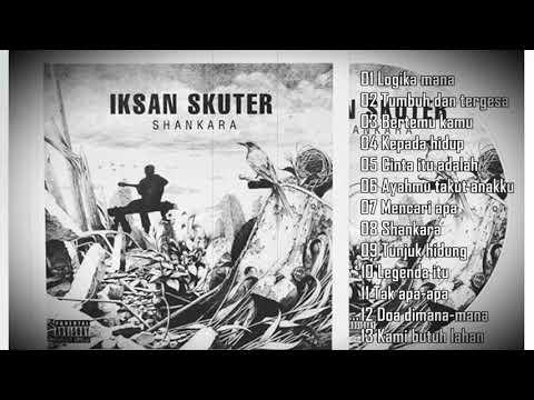 Free download Mp3 Iksan Skuter - Shankara [ full album ] terbaru