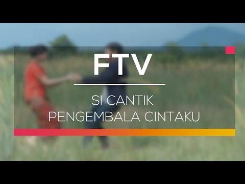 FTV SCTV - Si Cantik Pengembala Cintaku