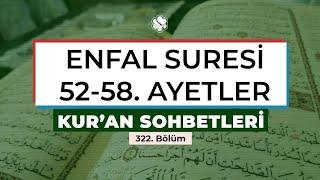 Kur'an Sohbetleri  | ENFAL SURESİ 52-58. AYETLER