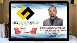 LexTalk World Talk Show with Raghwendra Verma, Group Head- Legal, Compliance & CS at ISON Group