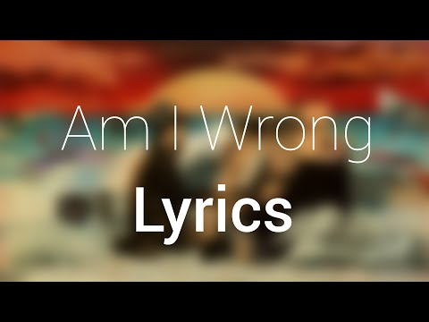 Anderson .Paak - Am I Wrong (feat. ScHoolboy Q) - Lyrics