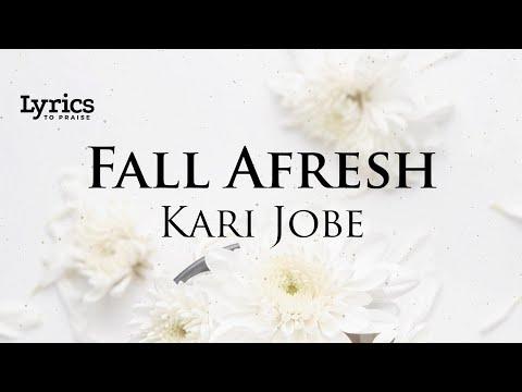 Fall Afresh (Lyric Video) | Kari Jobe