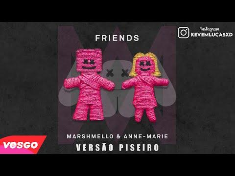 MARSHMELLO & ANNE MARIE - FRIENDS - VERSÃO PISEIRO