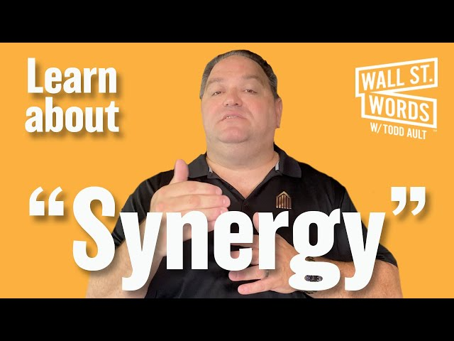 Wall Street Words word of the day =  Synergy