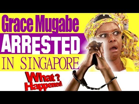 Grace Mugabe Arrested 👮🚓😮 in Singapore ? 🏴✈️✈️. SO WHAT HAPPENED ?