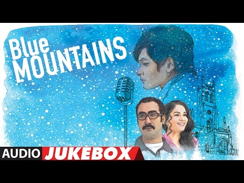 Blue Mountains Full Album | Audio Jukebox | Ranvir Shorey, Gracy Singh, Rajpal | T-Series