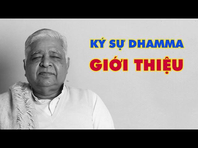 Ký Sự Dhamma - Giới thiệu - Thiền Sư S.N. Goenka