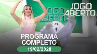 Jogo Aberto - 19/02/2020 - Programa completo