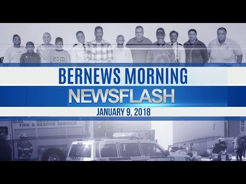 Bernews Newsflash For Tuesday January 9, 2018