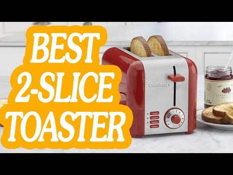 Best 2 Slice Toasters Reviews 2016 & 2017