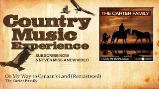 The Carter Family - On My Way to Canaan
