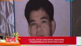UB: Lalaki, patay matapos umanong pagbabarilin ng kanyang lolo sa Tuy, Batangas (041712)