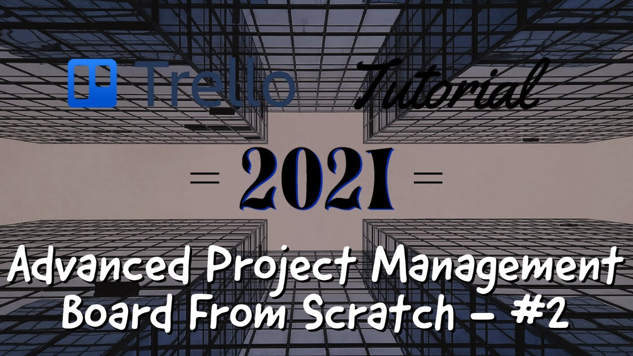 Trello Project Management Board from Scratch Series - Part 2 (Trello 2021)