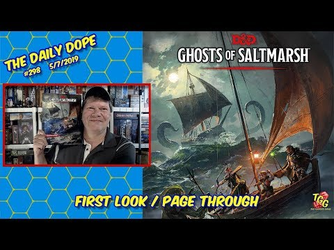 Dungeons & Dragons Ghosts of Saltmarsh - First Look and Page Through on The Daily Dope #298
