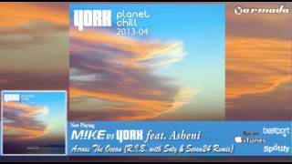 M.I.K.E. vs York feat. Asheni - Across The Ocean (R.I.B. with Soty & Seven24 Remix)
