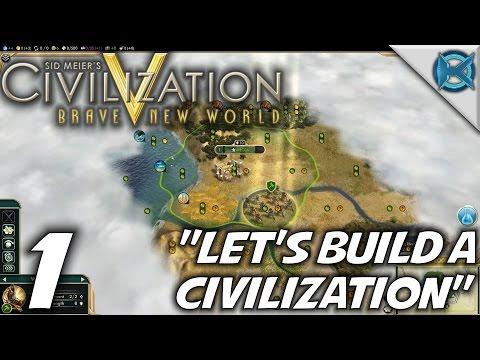"Civilization V BNW -Ep. 1- ""Let's Build a Civilization"" -Civilization V Gameplay Let's Play- (S-7)"