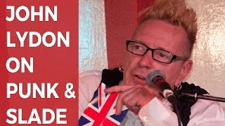 John Lydon on punk legends...and Slade